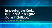 Importer un Quiz H5P dans l'ENTBox