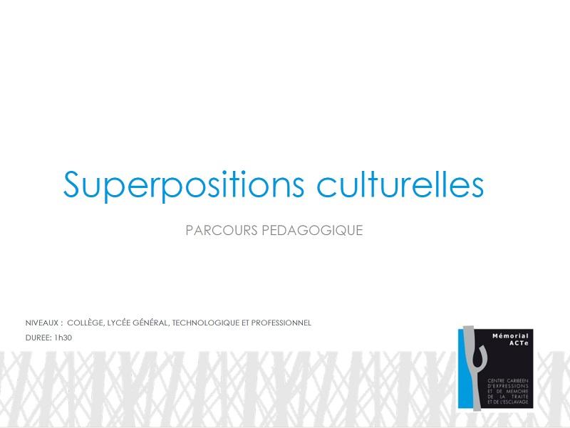 """Parcours """"Superpositions culturelles"""""""